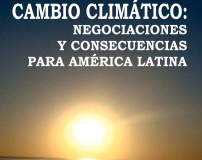 Cambio climático: Negociaciones y consecuencias para América Latina