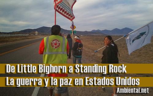 De Little Bighorn a Standing Rock: la guerra y la paz en Estados Unidos