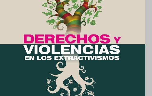 Violencias, derechos y extractivismos